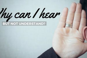 Can You Hear But Not Understand?