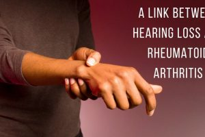 Rheumatoid Arthritis and Hearing Loss
